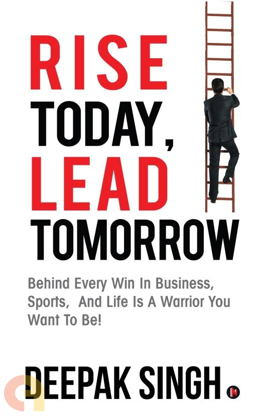 Rise Today, Lead Tomorrow