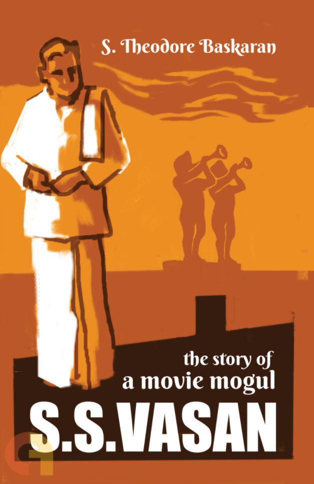 S.S.Vasan: The Story of a Movie Mogul