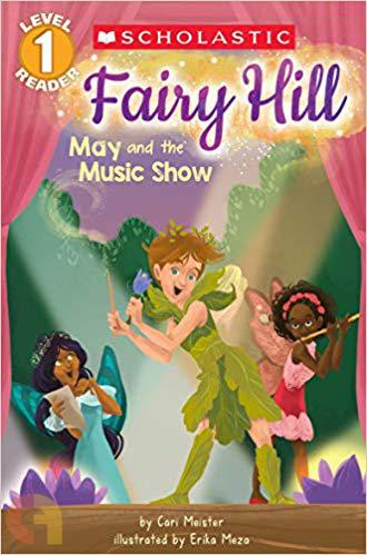 Scholastic Reader, Level 1 Fairy Hill: May And The Music Show