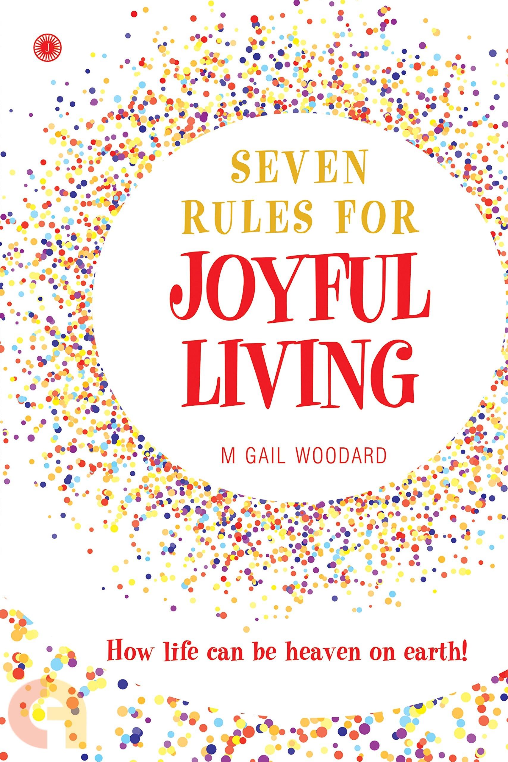 Seven Rules for Joyful Living