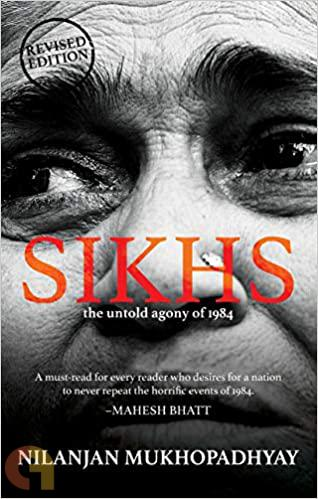 Sikhs: The Untold Agony of 1984 (Paperback Edition)