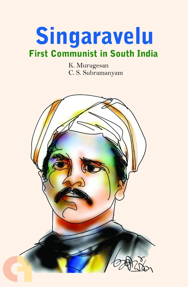 Singaravelu: First Communist in South India