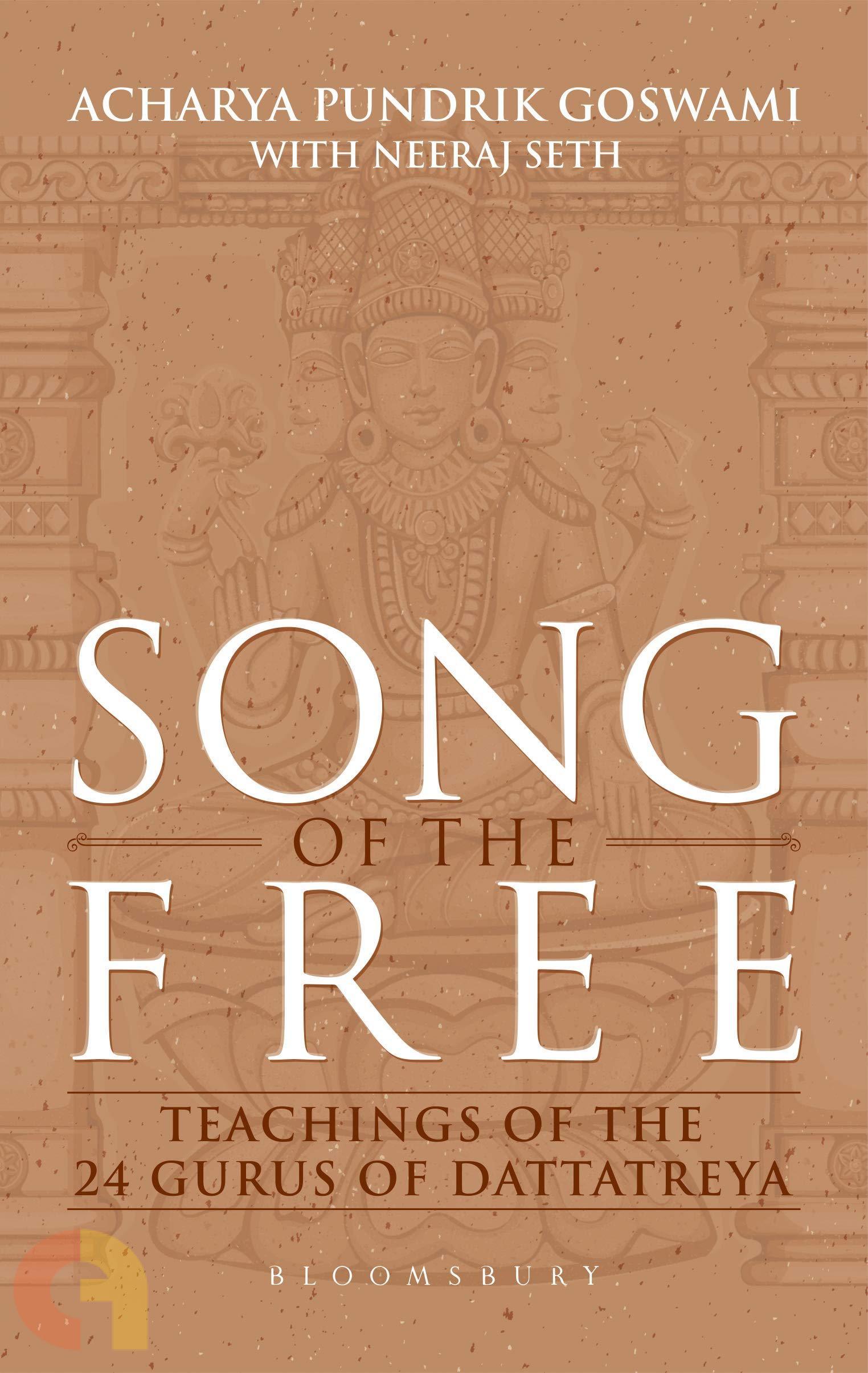 Song Of The Free: Teachings Of The 24 Gurus Of Dattatreya