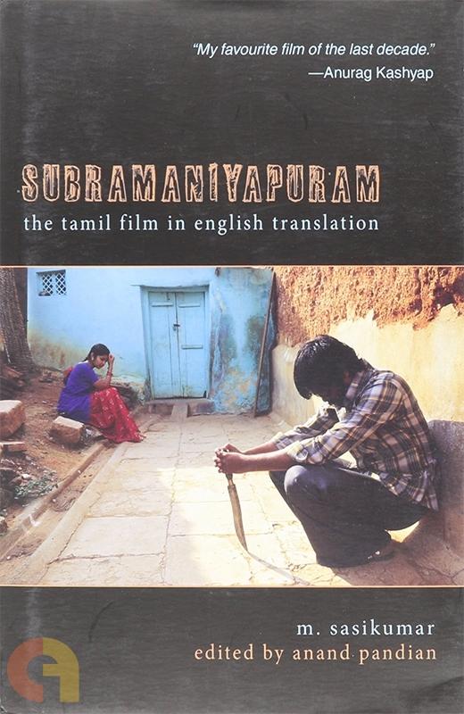 Subramaniyapuram: The Tamil Film in English Translation