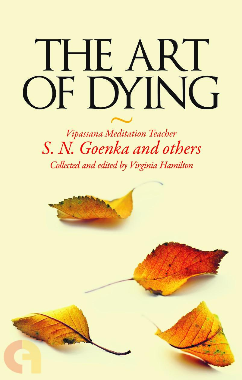 The Art of Dying (S.N.Goenka)