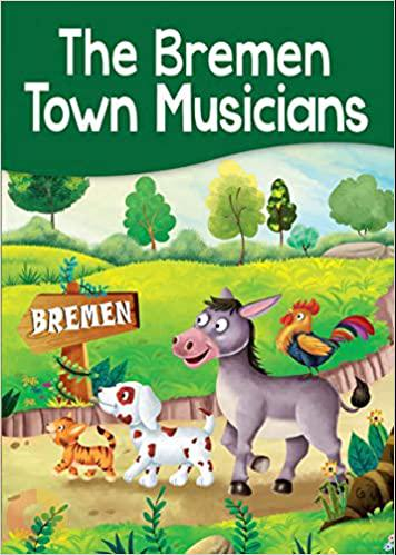 THE BREMEN TOWN MUSICIAN - MY FIRST STORY BOOKS