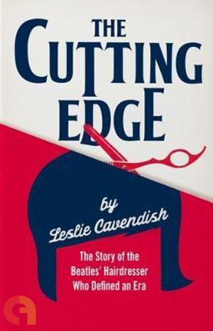 The Cutting Edge: The Story Of The Beatles? Hairdresser Who Defined An Era