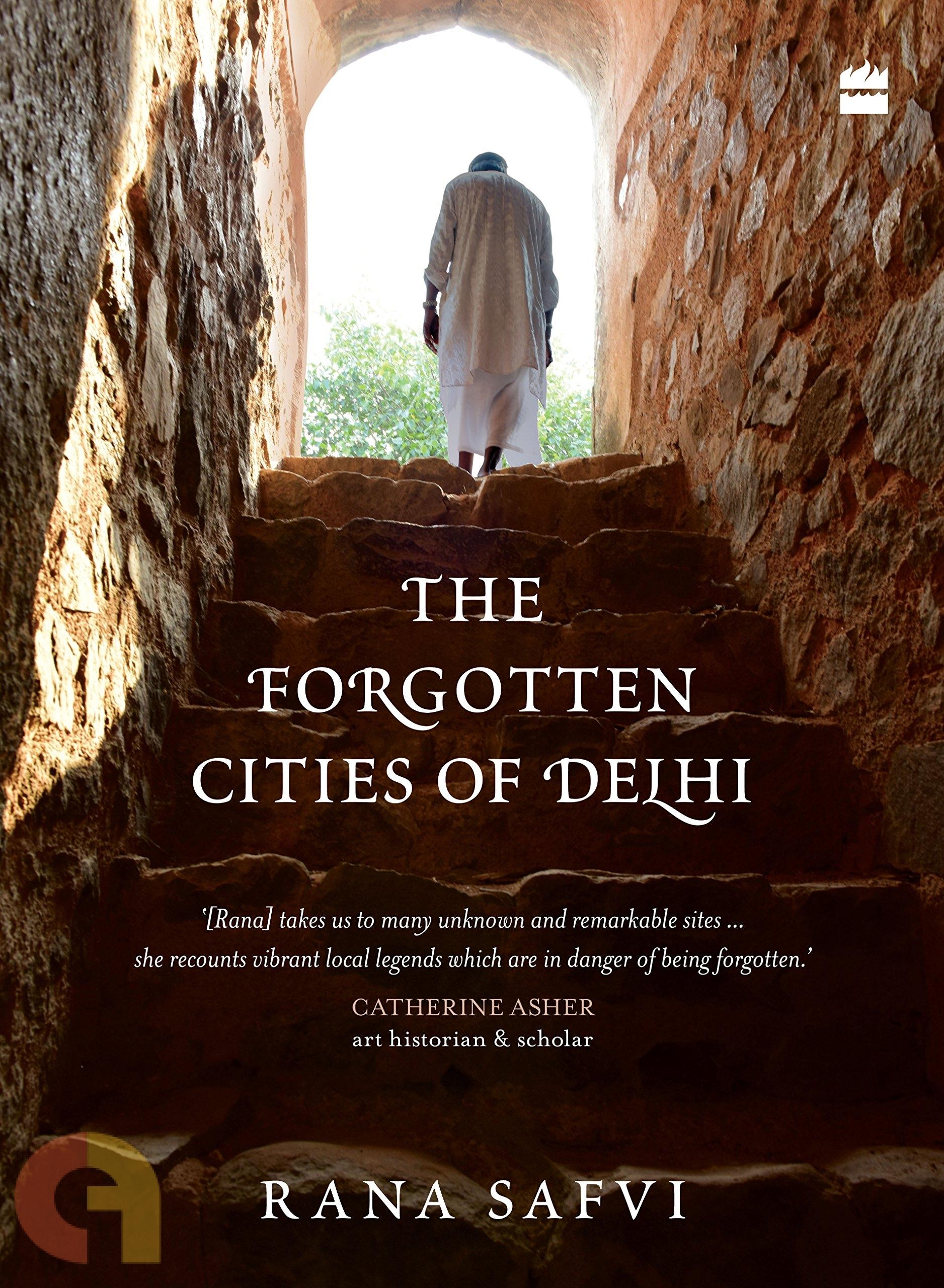 The Forgotten Cities of Delhi