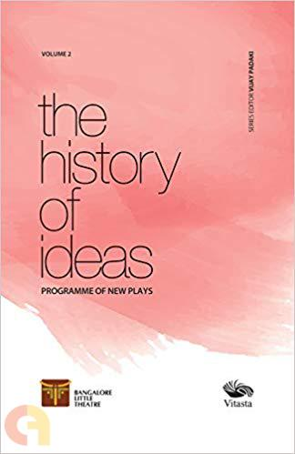 The History Of Ideas: Programme of New Plays