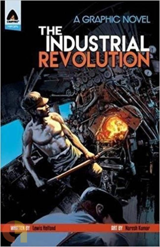 The Industrial Revolution (A Graphic Novel)
