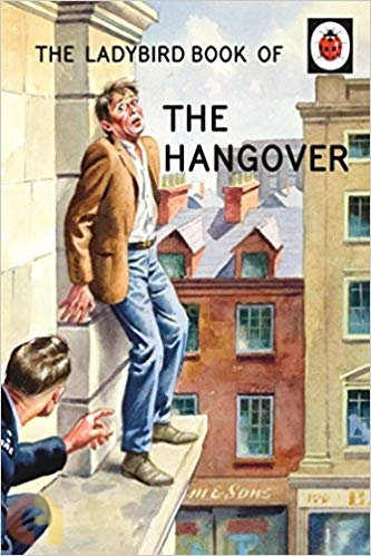 The Ladybird Book of the Hangover (Ladybirds for Grown-Ups