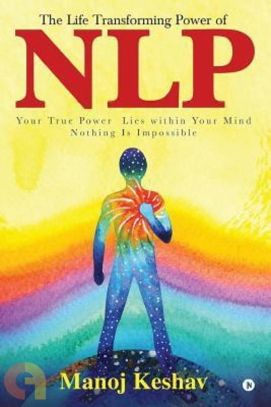 The Life Transforming power of NLP