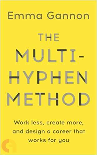 The Multi-Hyphen Method: Work less, create more, and design a career that works for you.