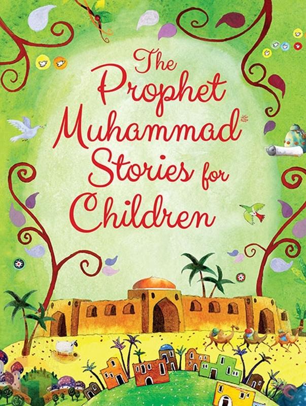 The Prophet Muhammad Stories for Children - HardBound