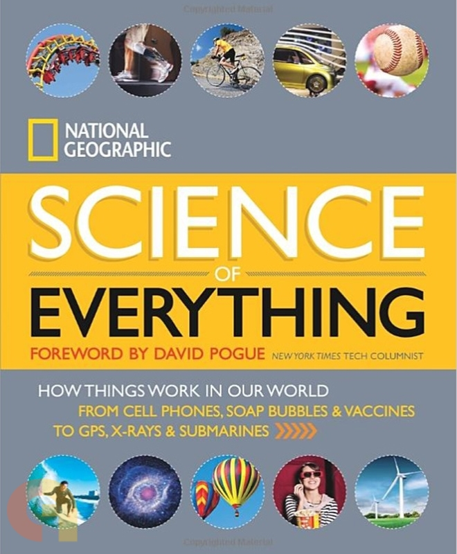 The Science of Everything: How Things Work in Our World