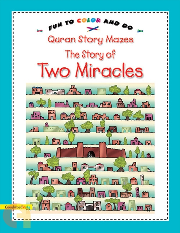 The Story of Two Miracles (Quran Story Mazes)