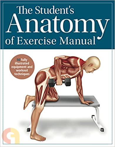 The Students Anatomy of Exercise Manual