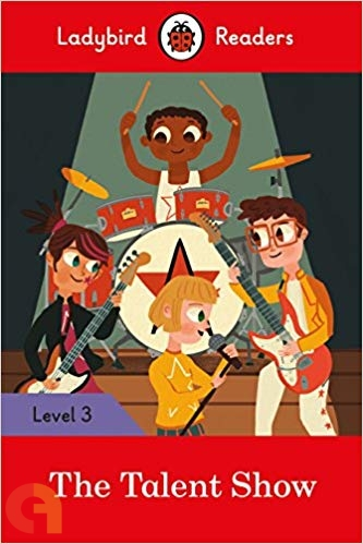 The Talent Show: Ladybird Readers - Level 3