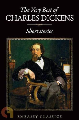 The Very Best Of Charles Dickens ( Short Stories )