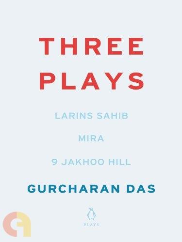 Three Plays: Larins Sahib, Mira, 9 Jakhoo Hill
