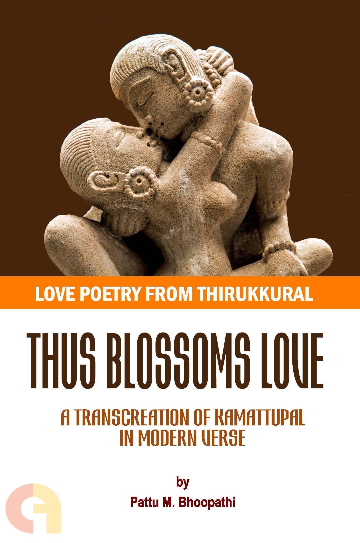 Thus Blossoms Love: Love Poetry from Thirukkural