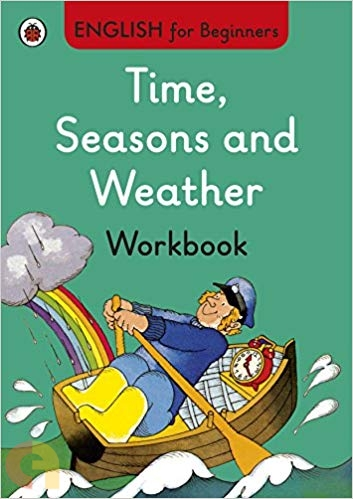 Time, Seasons and Weather Workbook: English for Beginners