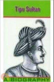 Tipu Sultan - A Biography