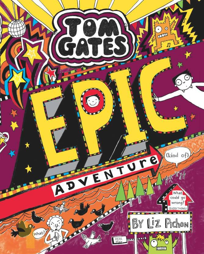Tom Gates #13 Epic Adventure (Kind of)
