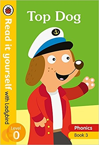 Top Dog – Read it yourself with Ladybird Level 0 (Phonics - Book 3)