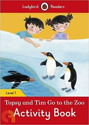 Topsy and Tim Go to the Zoo: Activity Book - Ladybird Readers: Level 1