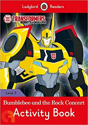 Transformers: Bumblebee and the Rock Concert Activity Book - Ladybird Readers - Level 3