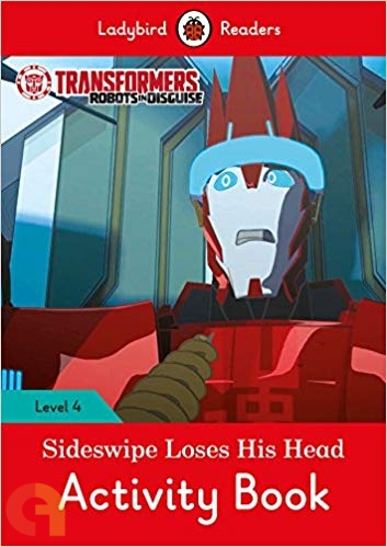 Transformers: Sideswipe Loses His Head Activity Book - Ladybird Readers - Level 4