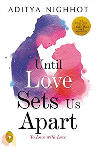 Until Love Sets Us Apart : To Love with Love