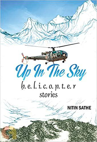 Up In The Sky: Helicopter stories