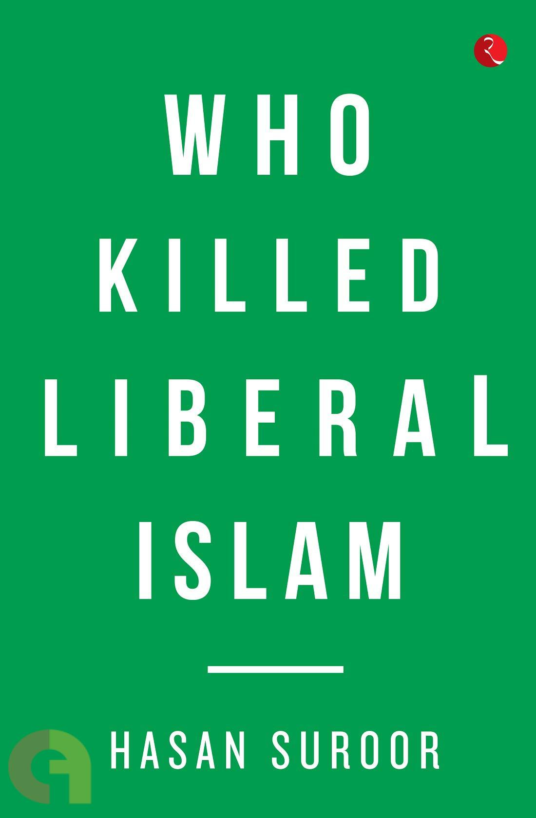 Who Killed Liberal Islam?