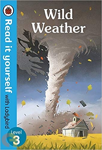 Wild Weather: Read it yourself with Ladybird - Level 3