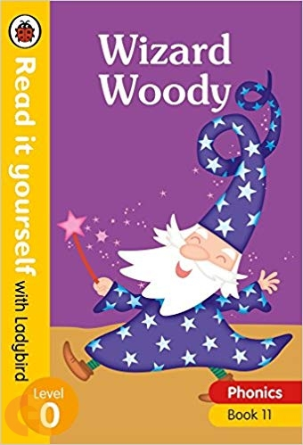 Wizard Woody – Read it yourself with Ladybird - Level 0 (Phonics - Book 11)