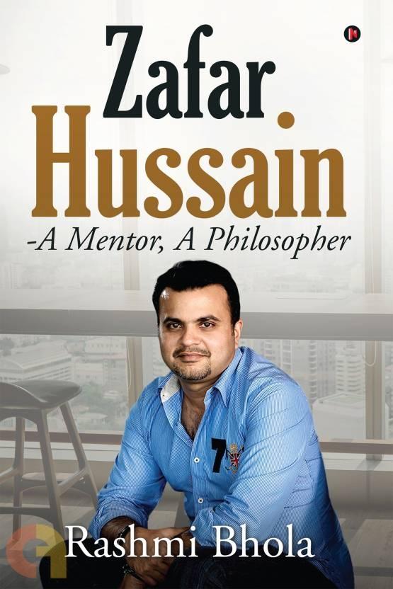 Zafar Hussain - A Mentor, A Philosopher