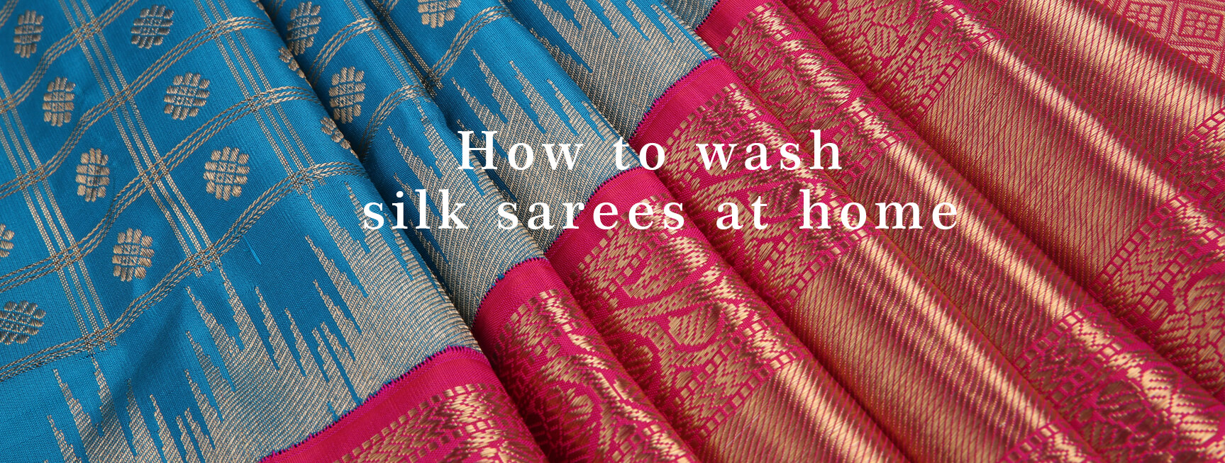 How to wash silk sarees at home?
