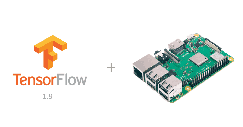 TensorFlow 1.9 Officially Supports the Raspberry Pi