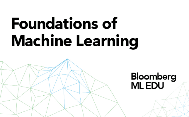Foundations of Machine Learning (A course by Bloomberg)