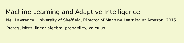 Machine Learning and Adaptive Intelligence