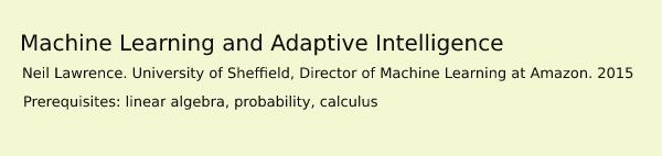 Machine Learning and Adaptive Intelligence