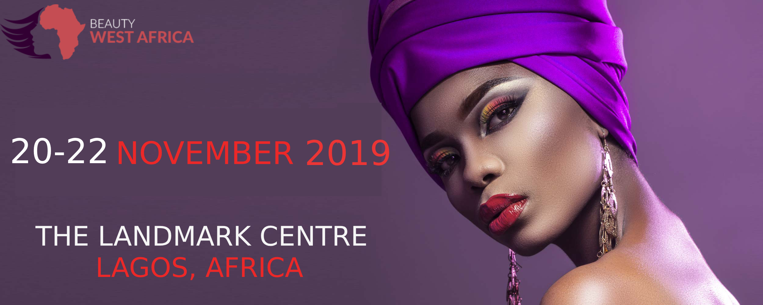 Beauty West Africa Event will be held on 20-22 November 2019 in Lagos West Africal.