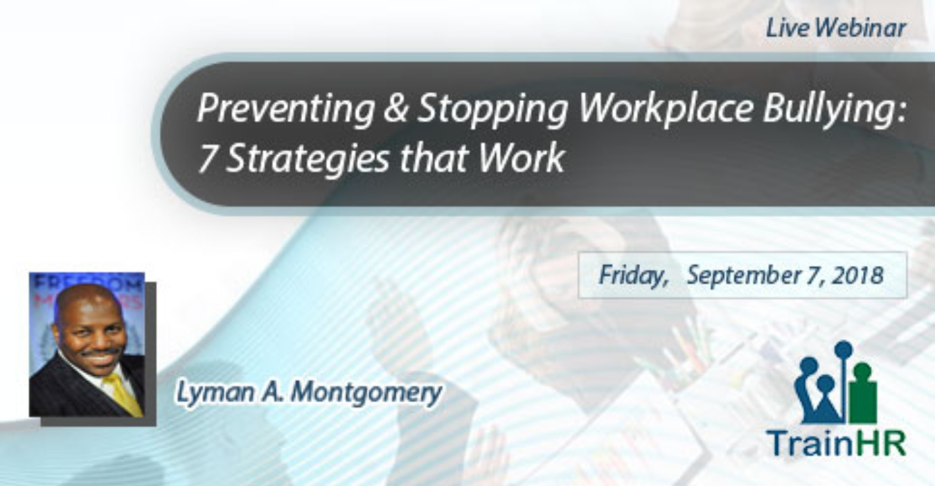 Webinar on Preventing & Stopping Workplace Bullying: 7 Strategies that Work  Tickets by NetZealous LLC, DBA TrainHR, 7 Sep, 2018, Fremont Event