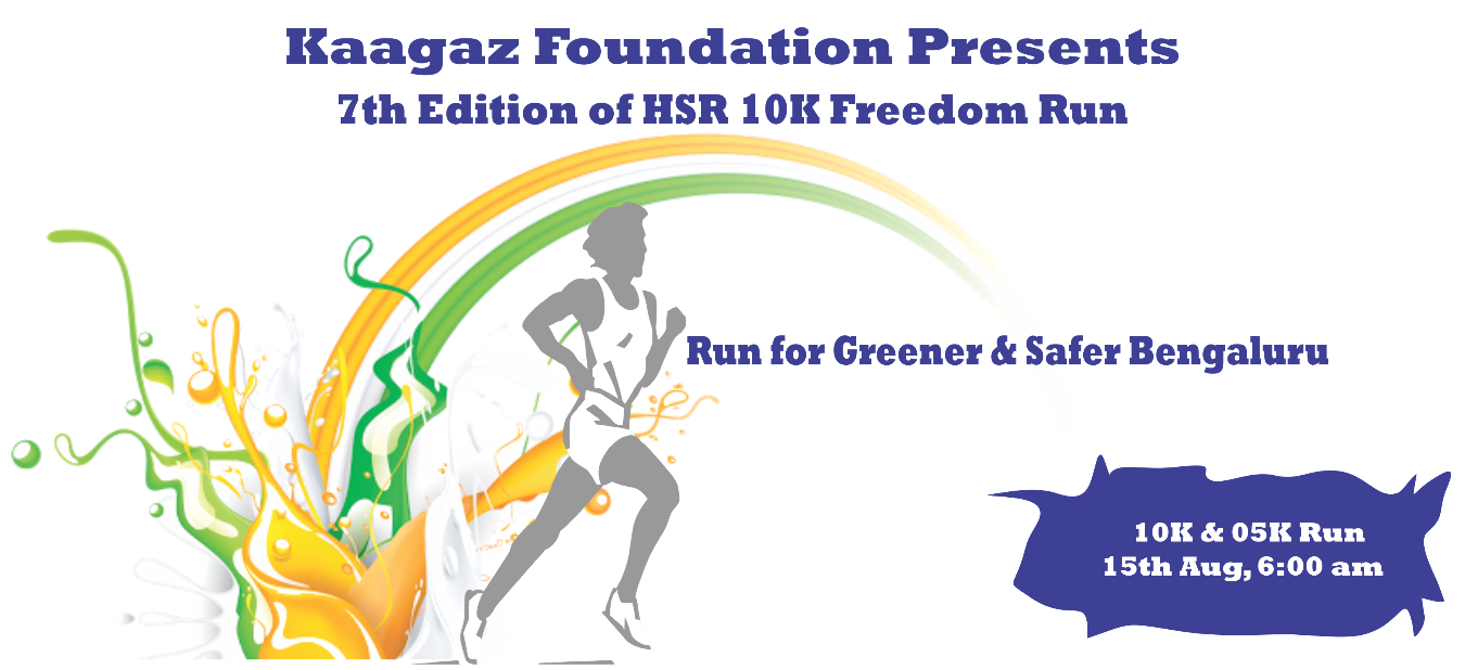 7th Edition Hsr 10k Freedom Run Tickets By Kaagaz Foundation  15 Aug  2019  Bengaluru Event
