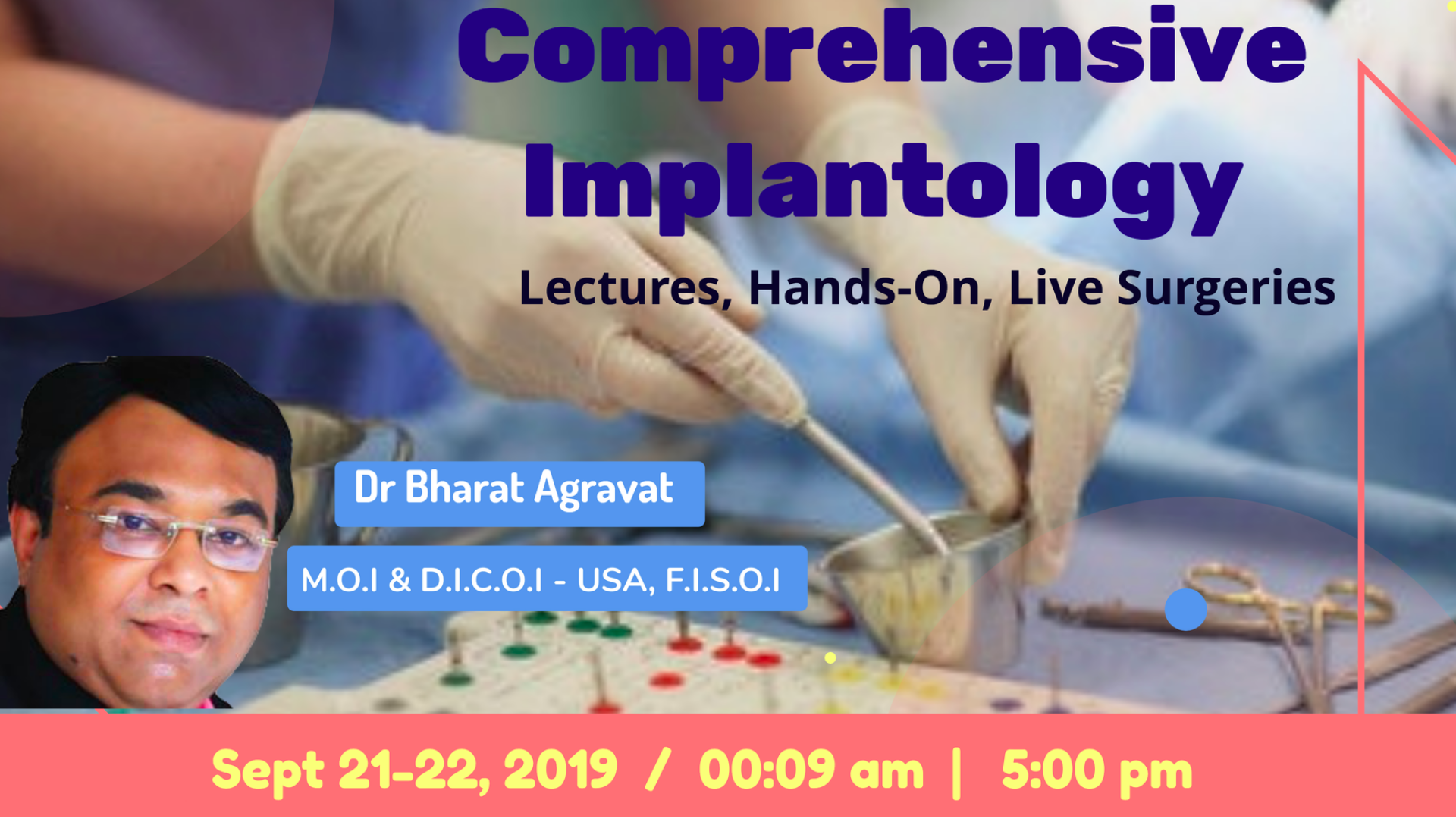 Comprehensive Dental Implants Training, Lectures, Hands-On, Live Surgeries  in Ahmedabad Gujarat Tickets by Dr Bharat Agravat, 21 Sep, 2019, Ahmedabad