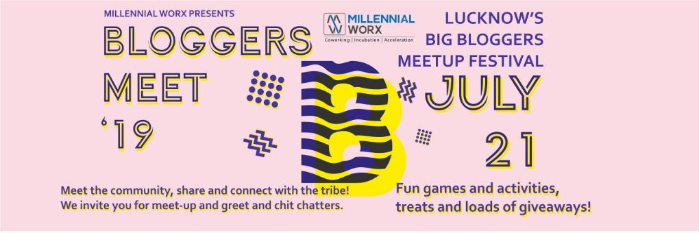 BLOGGERS MEET'19 Tickets by MILLENNIAL WORX, 21 Jul, 2019, Lucknow Event