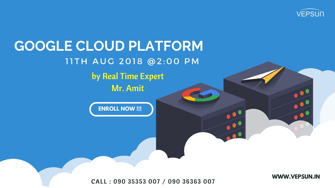 Best Google Cloud Training Institute in Bangalore with Certification  Tickets by Vepsun, 14 Aug, 2018, Bengaluru Event