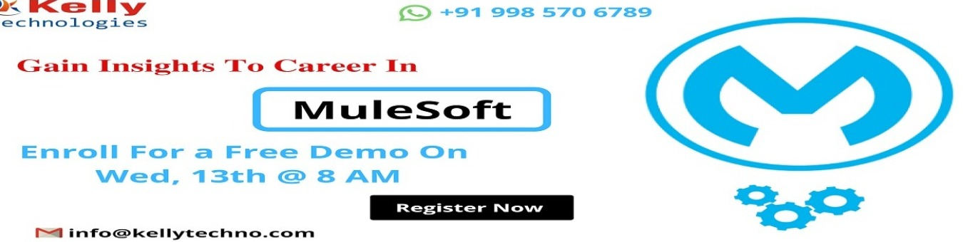 Build Career Insights Of Mule Soft By Attending Kelly Technologies